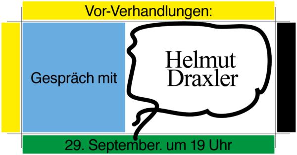 Ankündigungsbild für das Gespräch mit Helmut Draxler. Alle Informationen zur Veranstaltung findest du im unten stehenden Text.